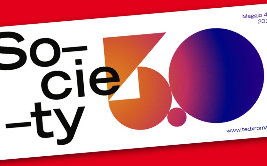 Il 4 maggio torna il TEDxRoma. Society 5.0