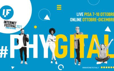 Internet Festival. Torna a Pisa dal 7 al 10 ottobre ed è #PHYGITAL